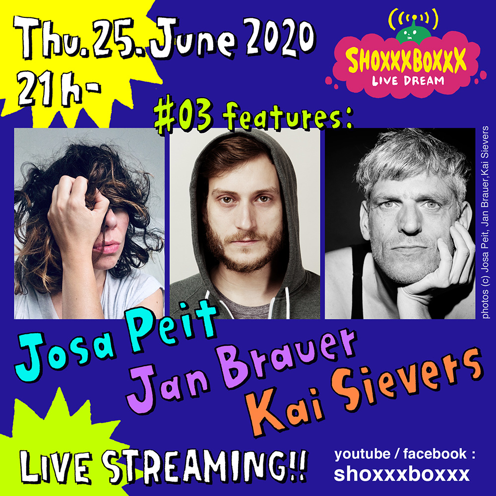 SHOXXXBOXXX LIVE DREAM #03 feat. JOSA PEIT, JAN BRAUER and KAI SIEVERS