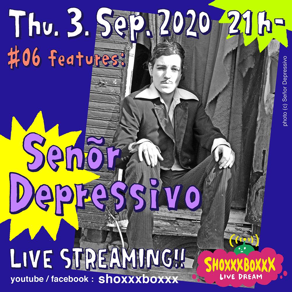 SHOXXXBOXXX LIVE DREAM #06 Señor Depressivo